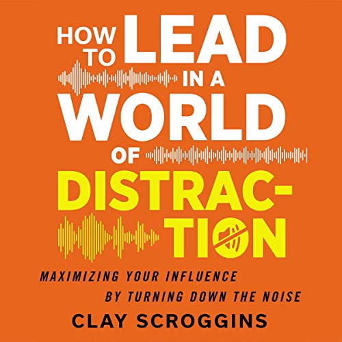 How to Lead in a World of Distraction audiobook cover art