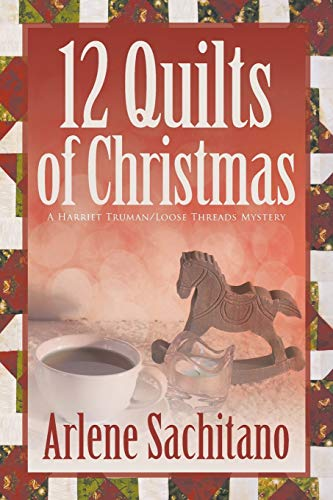 The 12 Quilts of Christmas (A Harriet Truman/Loose Threads Mystery)