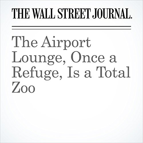 The Airport Lounge, Once a Refuge, Is a Total Zoo copertina
