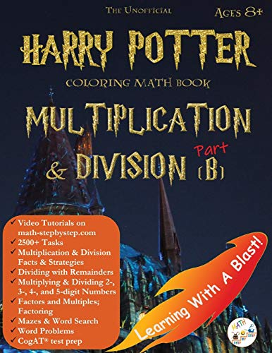 Harry Potter Coloring Math Book Multiplication and Division (B) Ages 8+: Multiplying and Dividing Within 10000 with Regrouping, Word Search, Word ... test prep, and more! (Math Step-By-Step)
