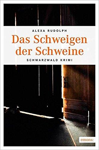 Das Schweigen der Schweine: Schwarzwald Krimi (Hans-Josef Poensgen)