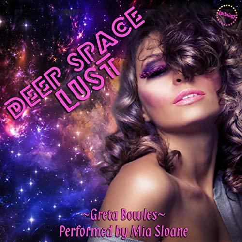 Deep Space Lust Audiobook By Greta Bowles cover art