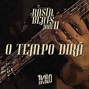 O Tempo Dirá (Rasta Beats Jam II)