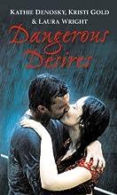 Dangerous Desires: Whirlwind / Upsurge / Wildfire