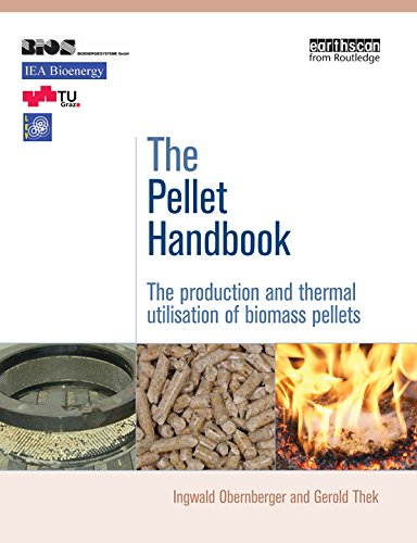 The Pellet Handbook: The Production and Thermal Utilization of Biomass Pellets (English Edition)