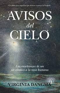 Avisos del cielo. Las enseñanzas de un ser cósmico a la raza humana: Un libro tan sólo para aquellos que deseen conocer la Verdad (Enigma) (Spanish Edition)