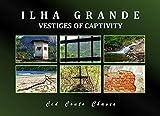 Ilha Grande - Vestiges of Captivity (English Edition)