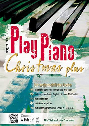 Play Piano / Play Piano Christmas Plus: Klavierbücher von Margret Feils / Das Buch der Weihnachtslieder für alle Jahre immer wieder: Das Buch der ... (Play Piano: Klavierbücher von Margret Feils)