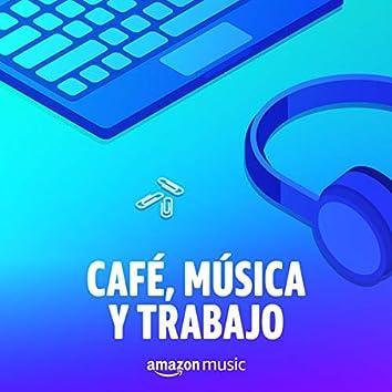 Café, Música y Trabajo