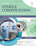 Mosby's Sterile Compounding for Pharmacy Technicians: Principles and Practice (Sterile Processing for Pharmacy Technicians)