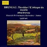 Bruneau: Messidor / L'Attaque Du Moulin