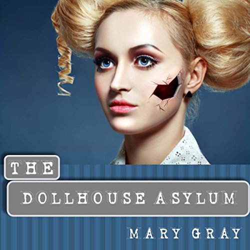 The Dollhouse Asylum audiobook cover art
