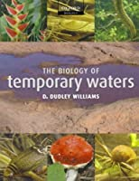 The Biology of Temporary Waters by D. Dudley Williams(2006-02-02)