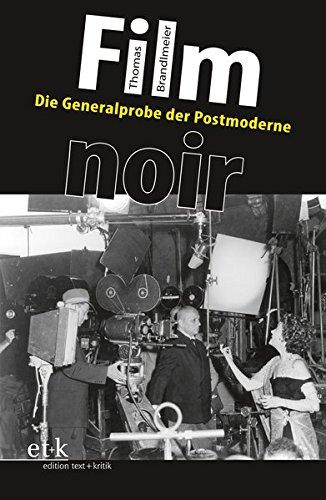 Film noir: Die Generalprobe der Postmoderne