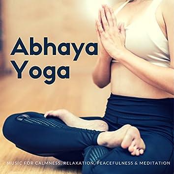 Abhaya Yoga (Music For Calmness, Relaxation, Peacefulness and amp; Meditation)