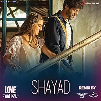 "Shayad Remix (By DJ Angel & Abhijeet Patil) (From ""Love Aaj Kal"")"