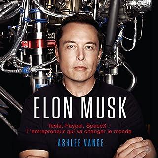 Elon Musk     Tesla, PayPal, SpaceX: L'Entrepreneur Qui Va Changer le Monde [French Edition]              De :                                                                                                                                 Ashlee Vance                               Lu par :                                                                                                                                 Jerome Carrete                      Durée : 10 h et 52 min     269 notations     Global 4,7