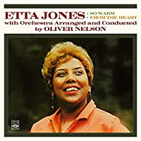 WITH ORCHESTRA ARRANGED AND CONDUCTED BY OLIVER NELSON - SO WARM + FROM THE HEART