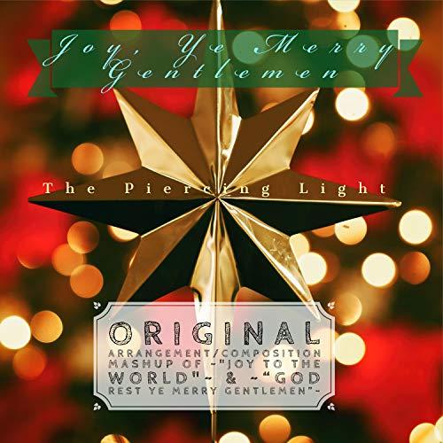 Joy, Ye Merry Gentlemen: Joy to the World / God Rest Ye Merry Gentlemen (Medley)