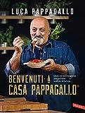 Benvenuti a Casa Pappagallo: 150 ricette golose per portare la gioia in tavola