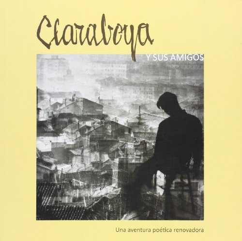 Claraboya Y Sus Amigos. Una Historia Poética Renovadora