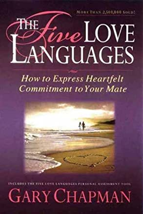 The Five Love Languages: How to Express Heartfelt Commitment to Your Mate by Gary Chapman (2009-06-30)