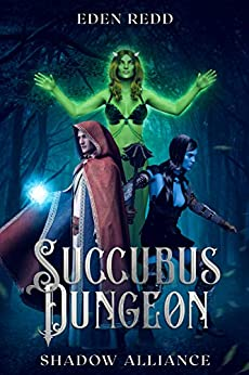 Succubus Dungeon: Shadow Alliance : A Lewd Saga Adventure by [Eden Redd]