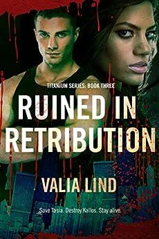 Ruined in Retribution (Titanium Book 3) by [Valia Lind]