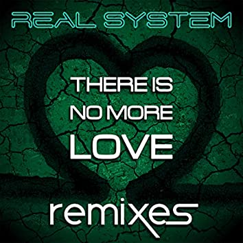 There Is No More Love (Remixes)