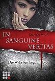 Die Sanguis-Trilogie 1: In sanguine veritas - Die Wahrheit liegt im Blut (1)