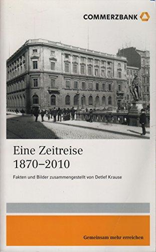 Commerzbank 1870 - 2010. Fakten und Bilderzusammengestellt von Detlev Krause.