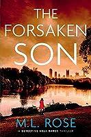 The Forsaken Son: An uputdownable and stunning crime thriller (Detective Arla Baker Series)