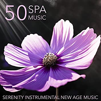 50 Spa Music - Serenity Instrumental New Age Music and Zen Tracks for Massage and Yoga