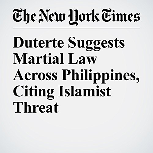 Duterte Suggests Martial Law Across Philippines, Citing Islamist Threat copertina