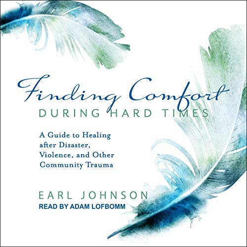 Finding Comfort During Hard Times Audiobook By Earl Johnson cover art