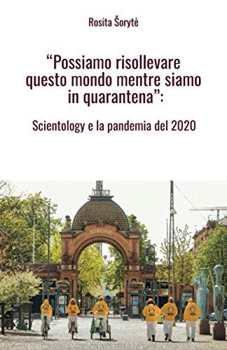 """Scientology e la pandemia del 2020: """"Possiamo risollevare questo mondo mentre siamo in quarantena"""""""