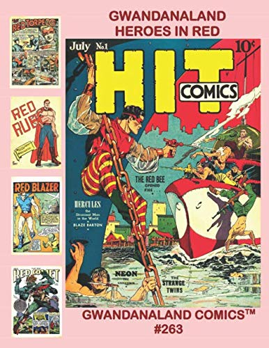 Gwandanaland Heroes In Red: Gwandanaland Comics #263 -- Starring Red Torpedo - Red Panther - Red Bee - Red Comet - Red Blazer and more Red Heroes!