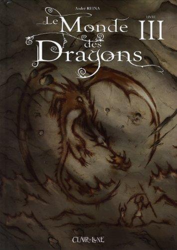 Le Monde des Dragons, Tome 3 :