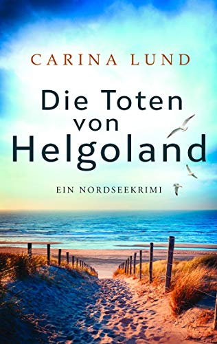 Die Toten von Helgoland: Ein Nordseekrimi