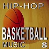 Hip-Hop Basketball Music, Vol. 8