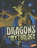 Dragons in Mythology (The World of Dragons)