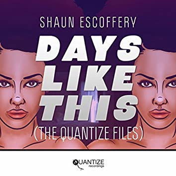 Days Like This (The Quantize Files)