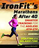 IronFit's Marathons after 40: Smarter Training for the Ageless Athlete