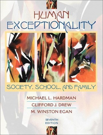 Human Exceptionality: Society, School, and Family (7th Edition)