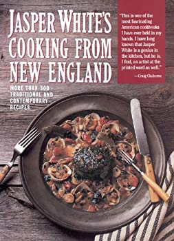 Jasper White's Cooking from New England: More Than 300 Traditional Contemporary Recipes 0060158948 Book Cover