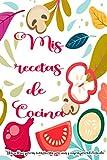 MIS RECETAS DE COCINA | Libro en blanco para tus recetas favoritas para niños y mayores para toda la familia: Cuaderno regalo para adentrarte en el ... carne, pescado, postres, japonés, italiano