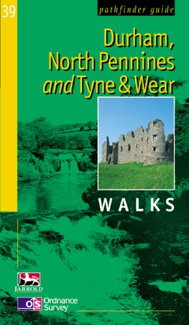 Durham, North Pennines and Tyne and Wear: Walks (Pathfinder Guide)