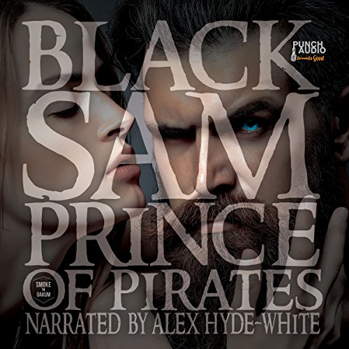 Black Sam     Prince of Pirates              By:                                                                                                                                 James Lewis                               Narrated by:                                                                                                                                 Alex Hyde-White,                                                                                        Roy Dotrice,                                                                                        Scott Brick,                   and others                 Length: 10 hrs and 54 mins     1 rating     Overall 4.0