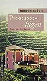 'Proseccolügen: Krimi aus dem Veneto (...' von 'Gudrun Grägel'