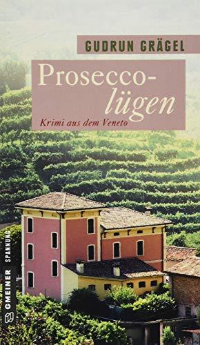 Proseccolügen: Krimi aus dem Veneto (Kriminalromane im GMEINER-Verlag)
